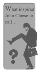 What inspired John Cleese to call...